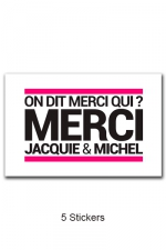Pack 5 stickers J&M n°5 : Pack de 5 Stickers blancs Jacquie & Michel  (dimensions 10 x 6.5 cm) à coller où vous voulez.